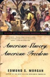 book cover of American slavery, American freedom by Edmund Morgan