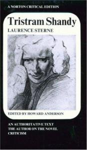 book cover of Tristram Shandy : An Authoritative Text, The Author on the Novel, Criticism by Laurence Sterne