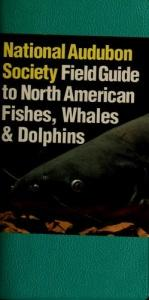 book cover of The Audubon Society Field Guide to Fishes, Whales and Dolphins by Herbert T. Boschung Jr.