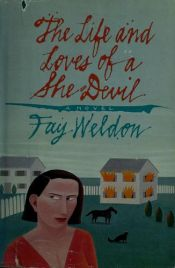 book cover of The Life and Loves of a She-Devil by Fay Weldon