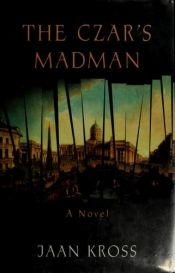 book cover of The Czar's Madman by Jaan Kross