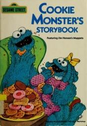 book cover of The Cookie Monster's storybook: Featuring Jim Henson's Muppets by Emily Perl Kingsley