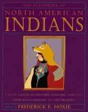 book cover of Encyclopedia of North American Indians by Frederick E. Hoxie