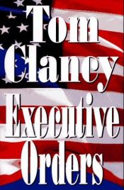 book cover of Executive Orders by Tom Clancy