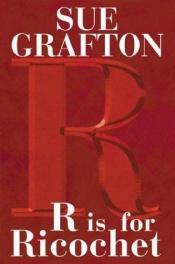 book cover of R is for Ricochet by Sue Grafton