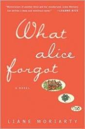 book cover of What Alice Forgot by Liane Moriarty