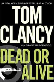 book cover of Dead or Alive by Tom Clancy