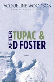 book cover of After Tupac and D Foster by Jacqueline Woodson