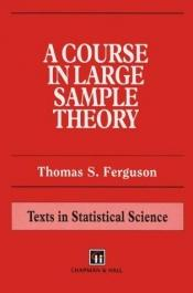 book cover of A Course in Large Sample Theory by Thomas S. Ferguson