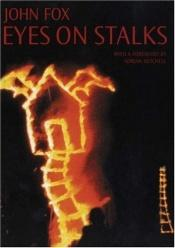 book cover of Eyes on Stalks (Performance Books) by John Fox