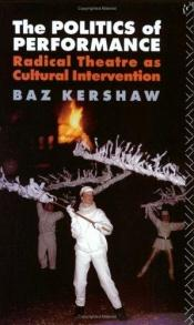 book cover of Politics of Performance, The by Baz Kershaw