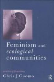book cover of Feminism and ecological communities : an ethic of flourishing by Christine Cuomo