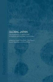 book cover of Global Japan: The Experience of Japan's New Immigrants and Overseas Communities by Roger B. Goodman