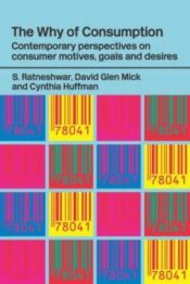 book cover of Why of Consumption: Contemporary Perspectives on Consumer Motives, Goals and Desires (Routledge Studies in Interpretive by S. Ratneshwar