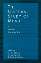 book cover of The cultural study of music by author not known to readgeek yet