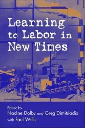 book cover of Learning to Labor in New Times (Critical Social Thought) by Dolby & Dimitri