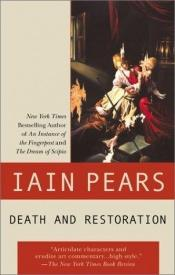 book cover of Death and restoration by Iain Pears