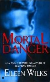 book cover of Mortal Danger (World of the Lupi, Book 2) by Eileen Wilks