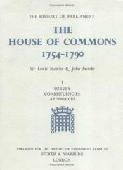 book cover of The House of Commons, 1754-1790: Sir Lewis Namier and John Brooke ; publ. for the History of Parliament Trust by Sir Lewis Namier