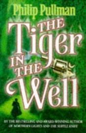 book cover of De tijger in de put by Philip Pullman