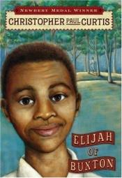 book cover of Elijah of Buxton by Christopher Paul Curtis