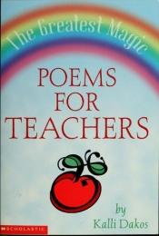 book cover of The Greatest Magic: Poems for Teachers by