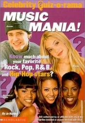 book cover of Music Mania: Word Seeks, Brain Teasrs, and Other Puzzlers! (Celebrity Quiz-O-Rama, 2) by Jo Hurley