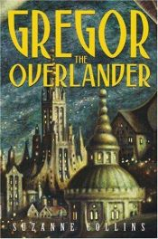 book cover of Gregor the Overlander by Suzanne Collins