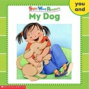 book cover of My Dog (Sight Word Readers) (Sight Word Library) by Linda Beech