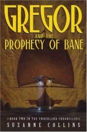 book cover of Gregor and the Prophecy of Bane by Suzanne Collins