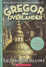 book cover of The Underland Chronicles Complete Set, Books 1-5: Gregor the Overlander, Gregor and the Prophecy of Bane, Gregor and the Curse of the Warmbloods, Gregor and the Marks of Secret, and Gregor and the Code of Claw by Suzanne Collins