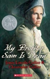 book cover of My Brother Sam Is Dead by James Collier