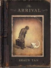 book cover of The Arrival by Shaun Tan