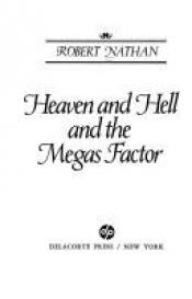 book cover of Heaven and Hell and the Megas Factor by Robert Nathan