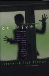 book cover of Deprivers by Steven-Elliot Altman