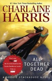 book cover of All Together Dead by Charlaine Harris