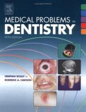 book cover of Medical Problems in Dentistry by C.M. Scully
