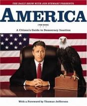 book cover of America: A Citizen's Guide to Democracy Inaction by Jon Stewart