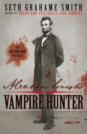 book cover of Abraham Lincoln, Vampire Hunter by Seth Grahame-Smith