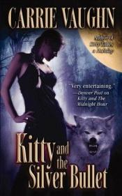 book cover of Kitty and the Silver Bullet by Carrie Vaughn