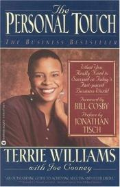 book cover of The Personal Touch: What You Really Need to Succeed in Today's Fast Paced Business World by Terrie Williams