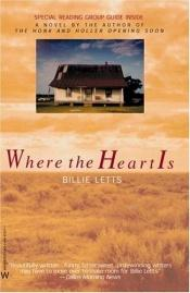 book cover of Where the Heart Is by Billie Letts