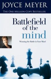 book cover of Battlefield of the Mind for Teens: Winning the Battle in Your Mind -- 2006 publication by Joyce Meyer