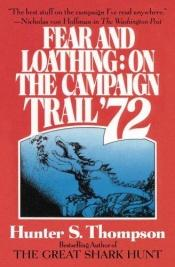 book cover of Fear and Loathing: On the Campaign Trail '72 by Hunter S. Thompson