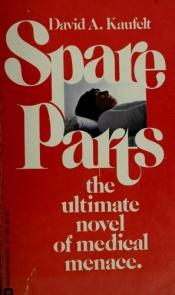 book cover of Spare Parts by David A. Kaufelt
