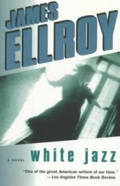 book cover of White Jazz by James Ellroy