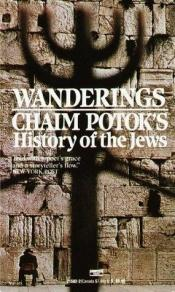 book cover of Wanderings: Chaim Potok's History of the Jews by Chaim Potok
