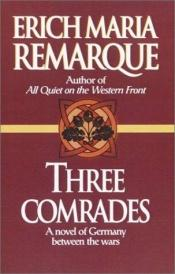book cover of Three Comrades by Erich Maria Remarque