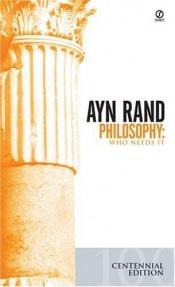 book cover of Philosophy: Who Needs It by Ayn Rand