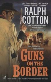 book cover of Guns on the border by Ralph Cotton